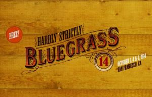 Hardly Strictly Bluegrass 2014: Our Picks for Your Free Weekend of Music